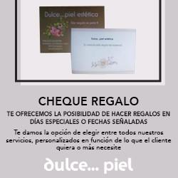 HAZTE CON EL CHEQUE REGALO DE DULCE PIEL ESTÉTICA